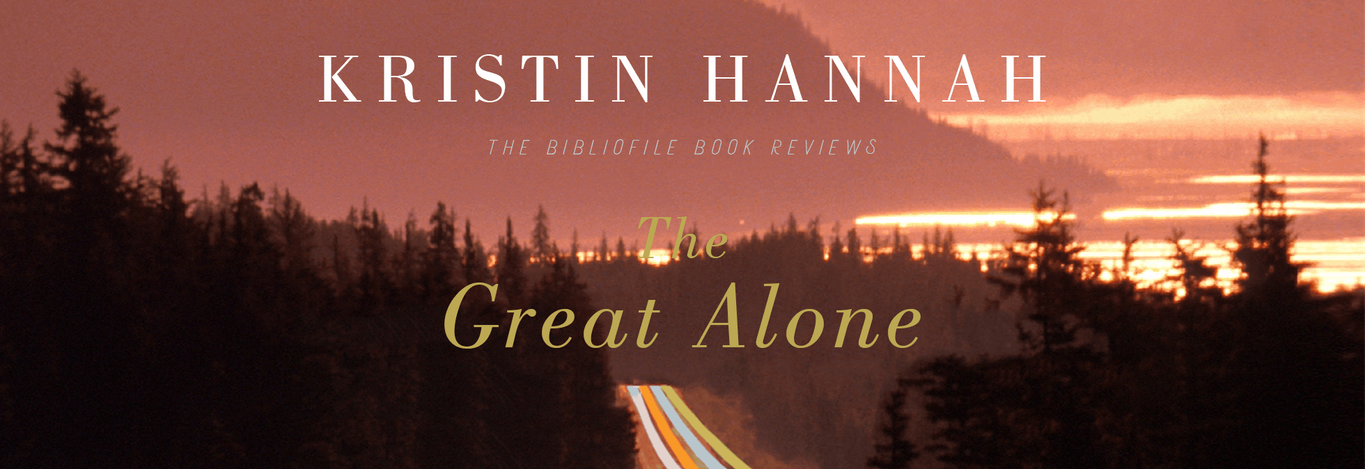 the great alone summary review kristin hannah