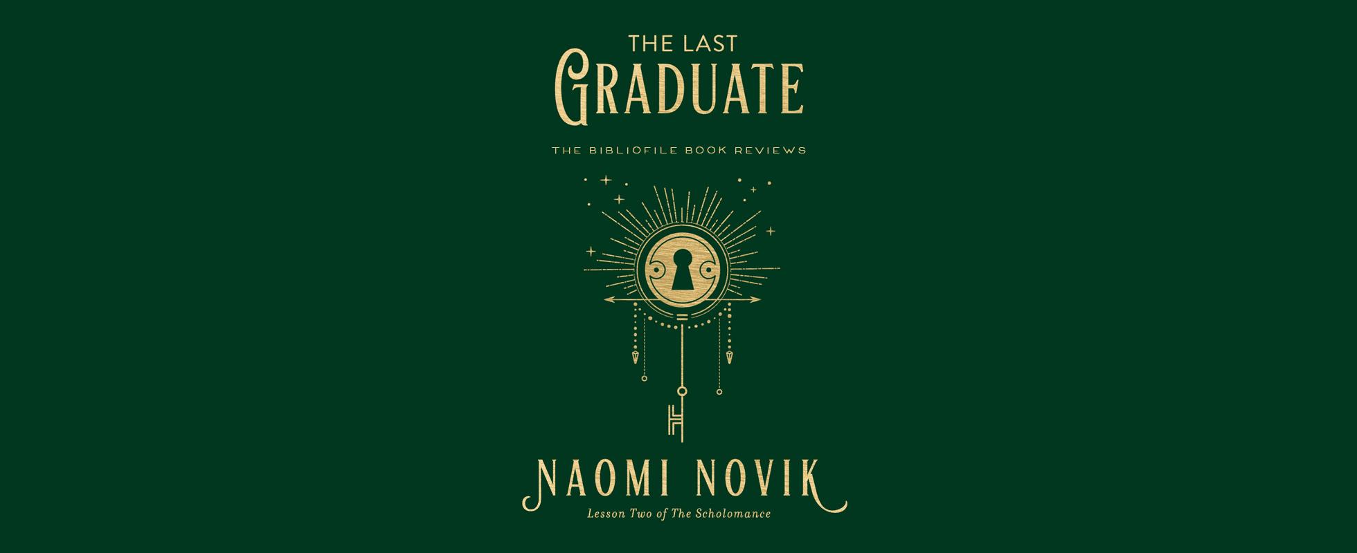 the last graduate (scholomance #2) by naomi novik book review synopsis summary recap spoilers