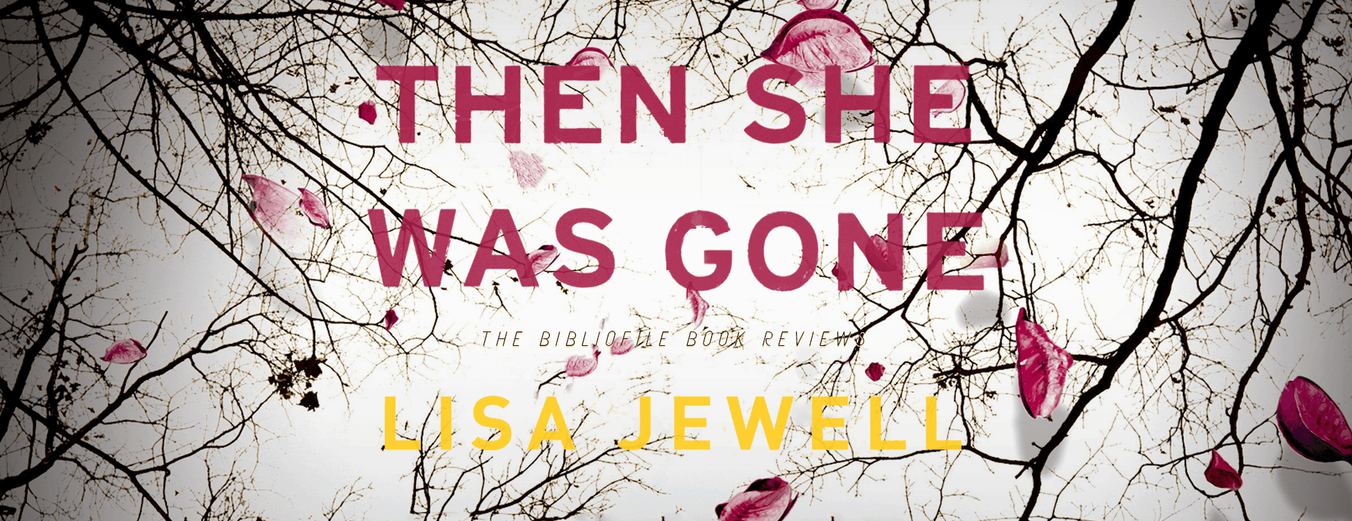 then she was gone lisa jewell summary review