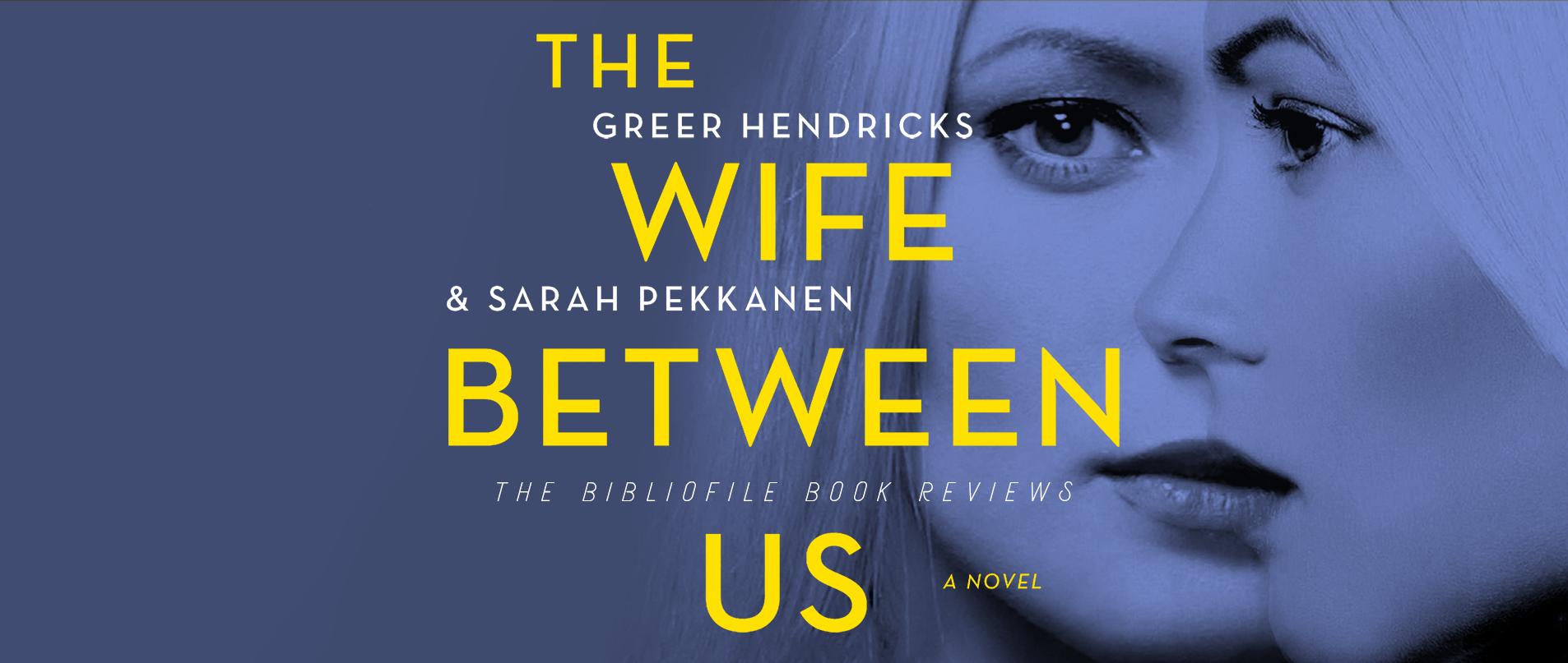 the wife between us summary book review greer hendricks sarah pekkanen