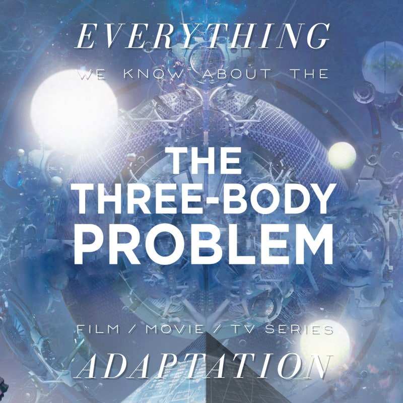 three body problem netflix David Benioff D.B. Weiss Liu Cixin tv series show movie trailer release date cast adaptation plot