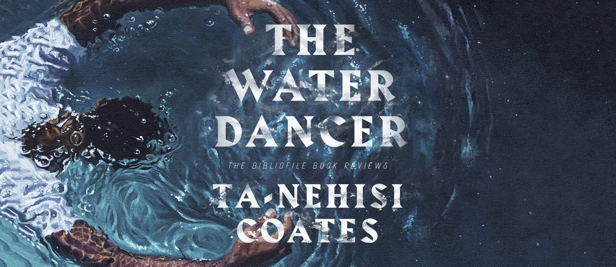 water dancer ta nehisi coates summary review