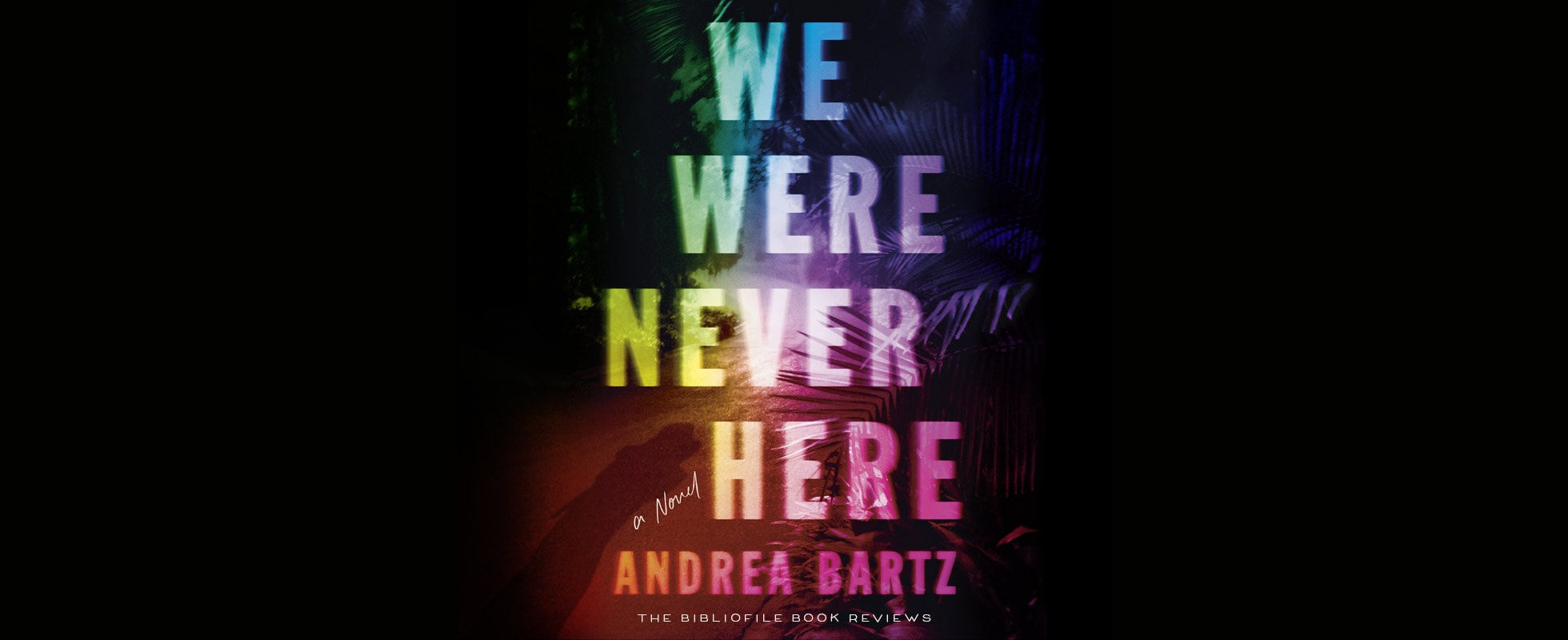 we were never here by andrea bartz book review summary spoilers recap synopsis