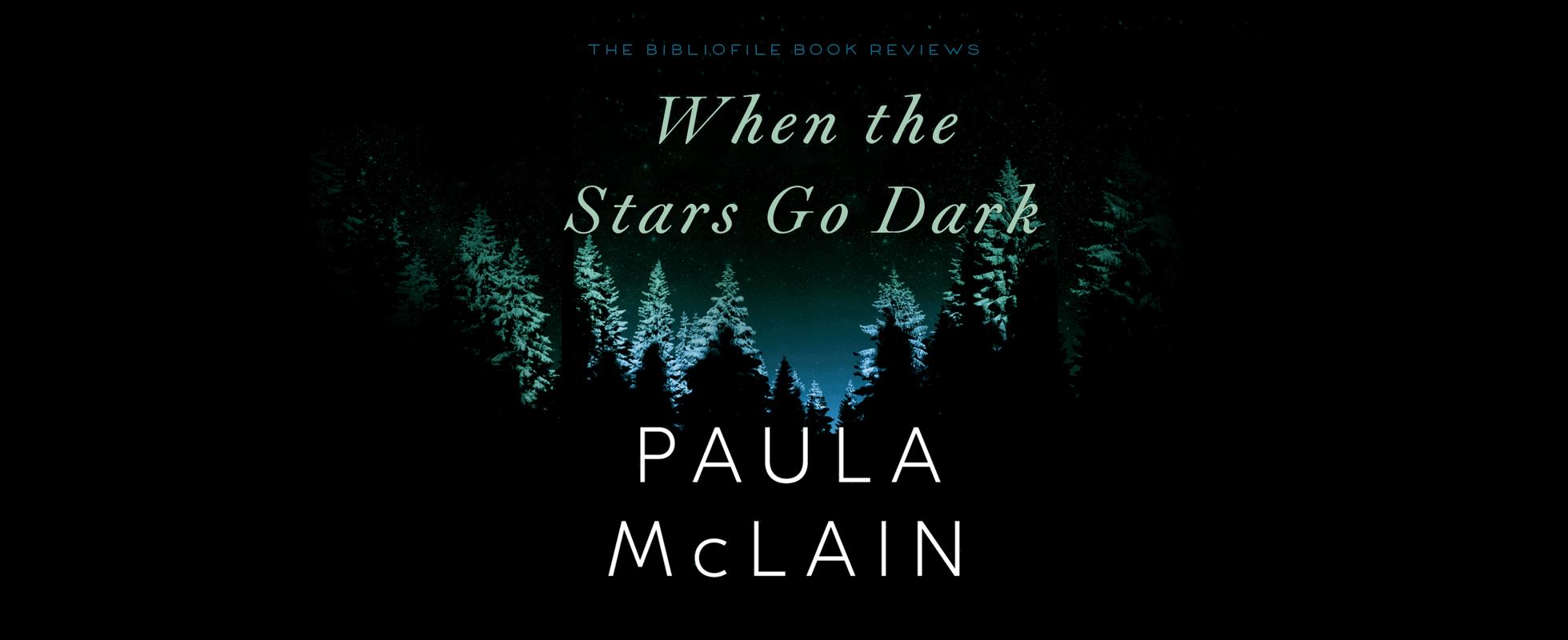When the Stars Go Dark by Paula McLain Book Review Summary Synopsis Recap Plot