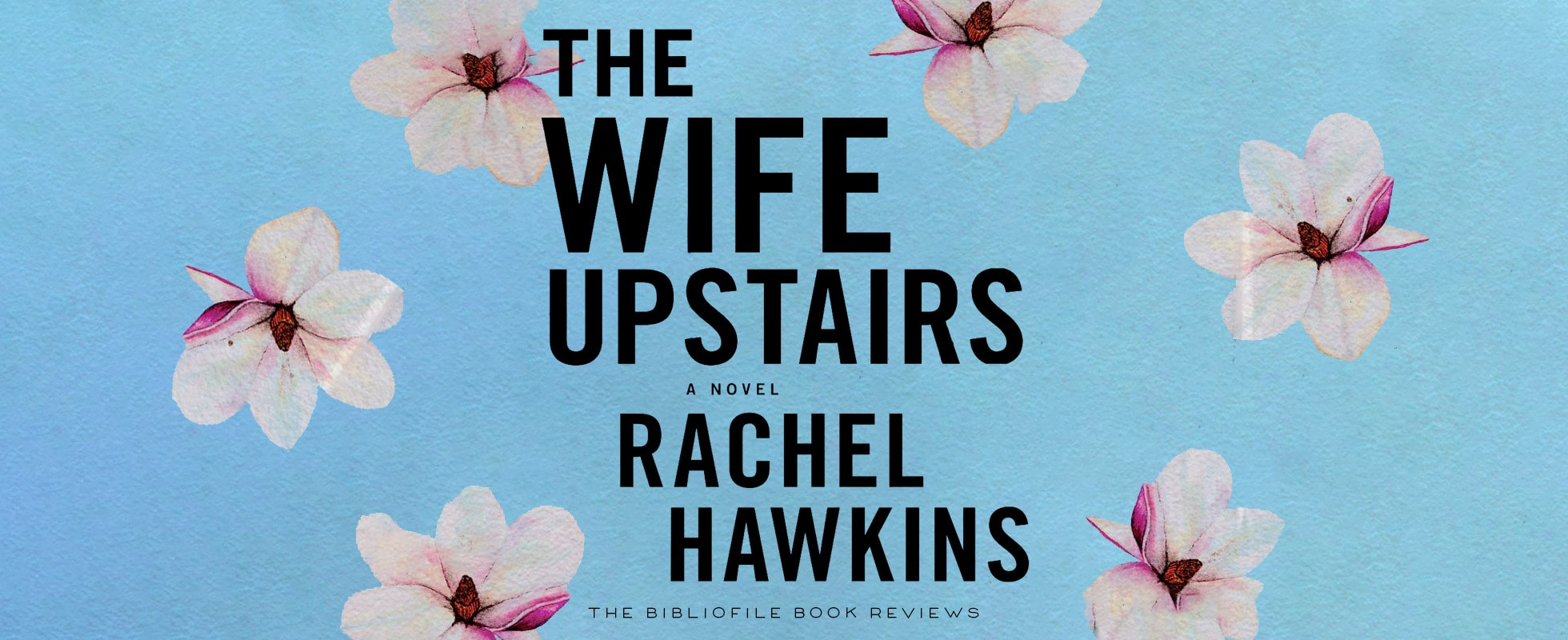 the wife upstairs by rachel hawkins summary book review synopsis recap