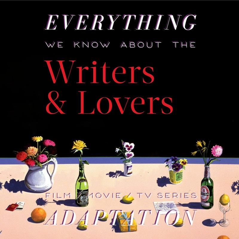 writers and lovers  movie trailer release date cast adaptation