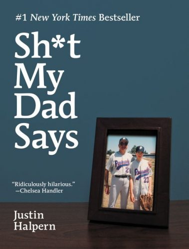 Shit My Dad Says by Justin Halpern